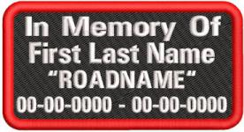 In Memory Of Patch<br>Name-Dates-Roadname Full Embroidered-SRDC