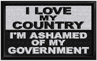 I Love My Country I'm Ashamed Of My Government