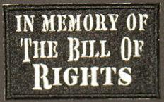 In Memory Of The Bill of Rights Patch