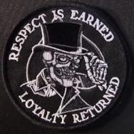 Respect Is Earned Loyalty Returned Patch