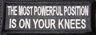 The Most Powerful Position Is On Your Knees Patch