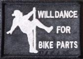 Will Dance For Bike Parts Patch